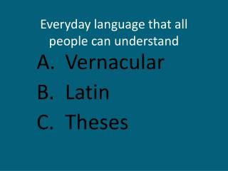 Everyday language that all people can understand