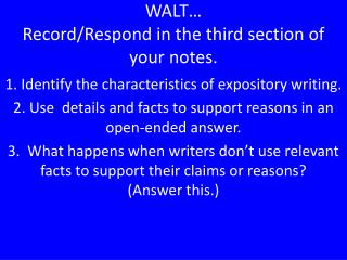 WALT… Record/Respond in the third section of your notes.