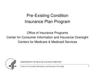 Pre-Existing Condition  Insurance Plan Program Office of Insurance Programs