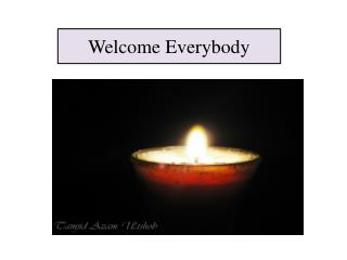 Welcome Everybody