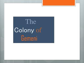 The Colony of Gemeni