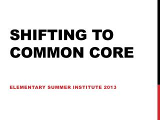 Shifting to Common Core