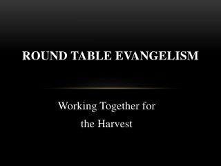Round Table Evangelism