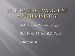 St. John the Evangelist Youth Ministry