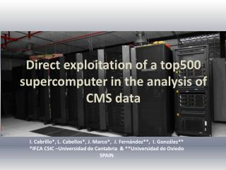 Direct exploitation of a top500 supercomputer in the analysis of CMS data