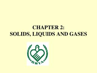 CHAPTER 2:  SOLIDS, LIQUIDS AND GASES