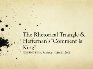 "The Rhetorical Triangle &  Heffernan's""Comment  is King"""