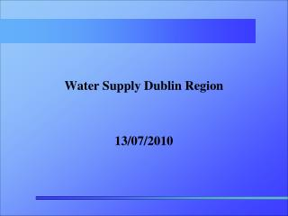 Water Supply Dublin Region 13/07/2010