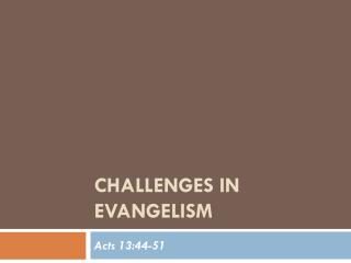 Challenges in  Evangelism