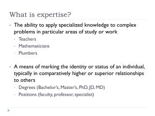 What is expertise?