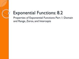 Exponential Functions: 8.2
