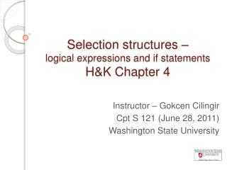 Selection structures –  logical expressions and if statements H&K Chapter 4