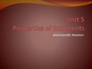 Unit 5  Properties of Exponents