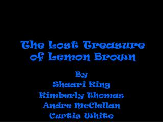 The Lost Treasure of Lemon Brown