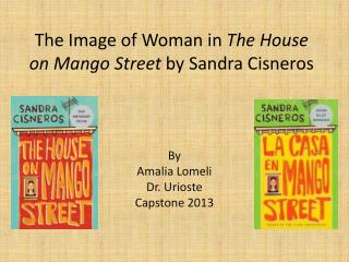 The Image of Woman in The House on Mango Street  by Sandra Cisneros