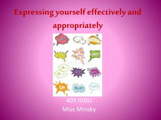 Expressing yourself effectively and appropriately