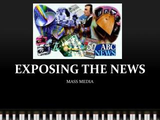 EXPOSING THE NEWS