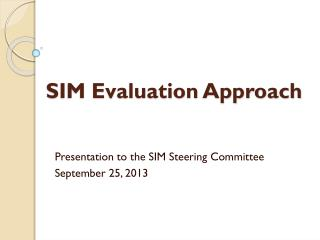 SIM Evaluation Approach