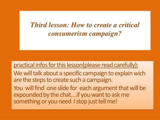 Third lesson: How to create a critical consumerism campaign?