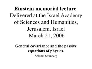 Einstein memorial lecture. Delivered at the Israel Academy of Sciences and Humanities, Jerusalem, Israel  March 21, 2006