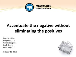 Accentuate the negative without eliminating  the positives