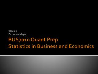 BUS7010 Quant Prep Statistics in Business and Economics