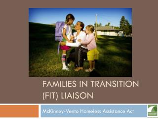 Families in Transition (FIT) Liaison