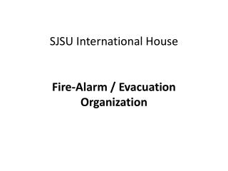 SJSU International House Fire-Alarm / Evacuation Organization