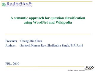 A semantic approach for question classification using  WordNet  and Wikipedia