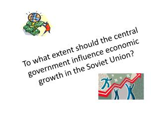 To what extent should the central government influence economic growth in the Soviet Union?
