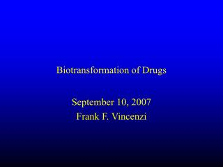 Biotransformation of Drugs
