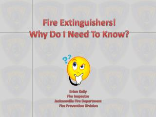 Fire Extinguishers! Why Do I Need To Know?