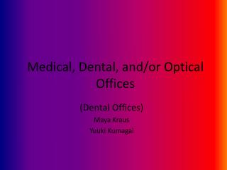 Medical, Dental, and/or Optical Offices