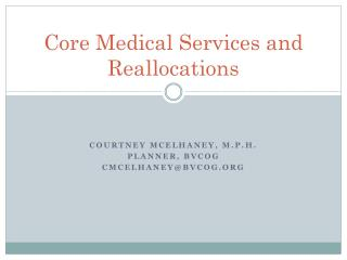 Core Medical Services and Reallocations