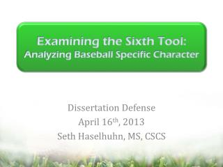 Examining the Sixth Tool:  Analyzing Baseball  Specific Character