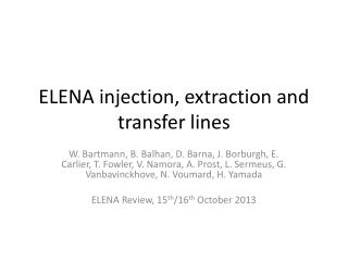 ELENA injection, extraction and transfer lines