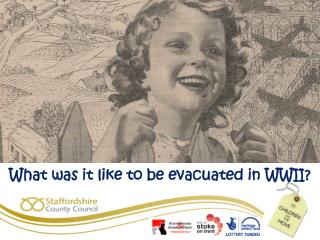 What was it like to be evacuated in WWII?