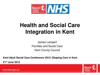 Health and Social Care  Integration in Kent