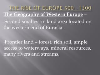 The Rise of Europe 500 - 1300