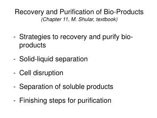 Recovery and Purification of Bio-Products (Chapter 11, M. Shular, textbook)