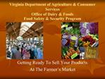Virginia Department of Agriculture  Consumer Services Office of Dairy  Foods Food Safety  Security Program