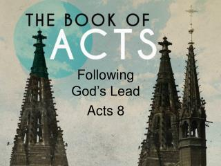 Following  God's Lead Acts 8