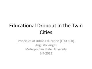 Educational Dropout in the Twin Cities