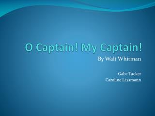 O Captain! My Captain!