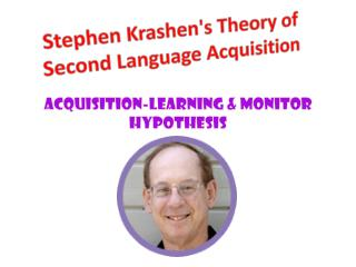 Stephen Krashen's Theory of Second Language Acquisition