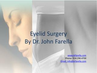 Eyelid Surgery By Dr. John Farella