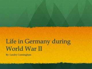 Life in Germany during World War II