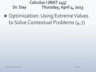 Calculus I (MAT 145) Dr. Day		 Thur sday ,  April  4,  2013