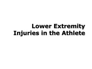 Lower Extremity Injuries in the Athlete