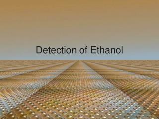 Detection of Ethanol